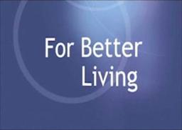 For Better Living